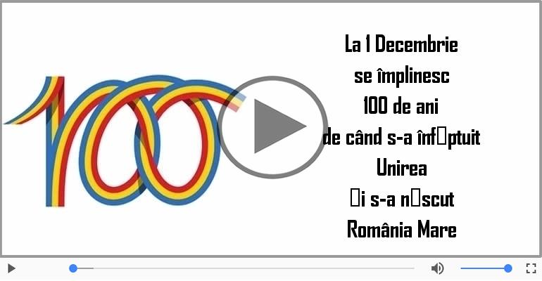 Felicitari muzicale de 1 Decembrie - 100 de ani de la Marea Unire