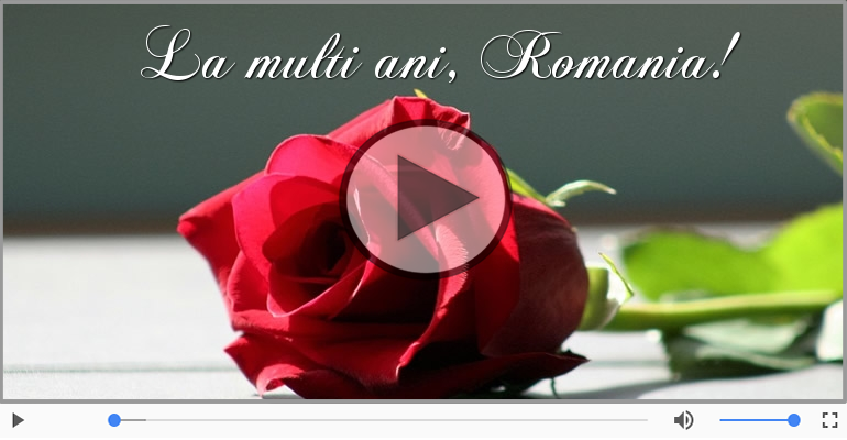 Felicitari muzicale de 1 Decembrie - La mulți ani romane, la mulți ani Romania!