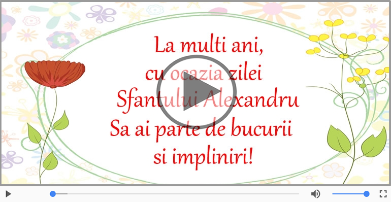 Felicitari muzicale de Sfântul Alexandru - La multi ani cu sanatate de Sfantul Alexandru!