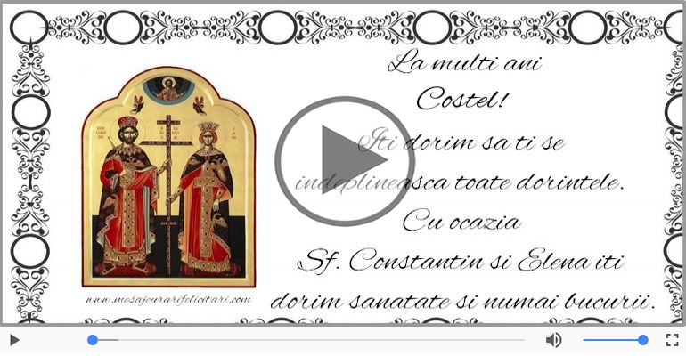 Felicitari muzicale de Sfintii Constantin si Elena - De Sfintii Constantin si Elena, La multi ani sarbatoritilor!