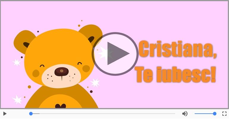 Felicitari muzicale de dragoste - I love you Cristiana! - Felicitare muzicala