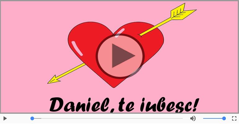 Felicitari muzicale de dragoste - Te iubesc, Daniel!