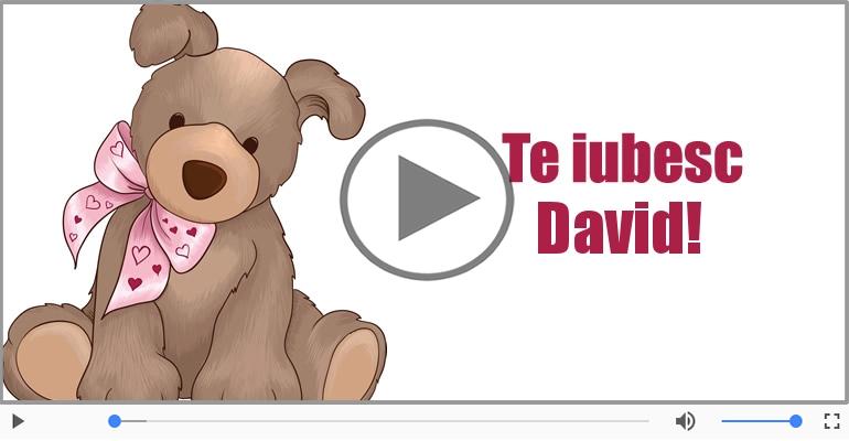 Felicitari muzicale de dragoste - Te iubesc, David!