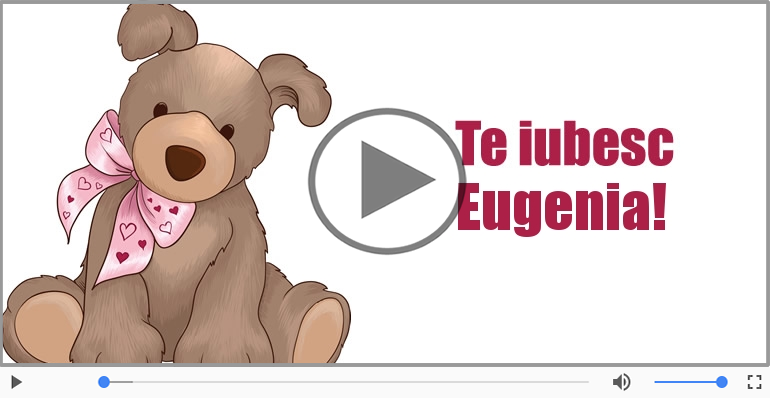 Felicitari muzicale de dragoste - I love you Eugenia! - Felicitare muzicala