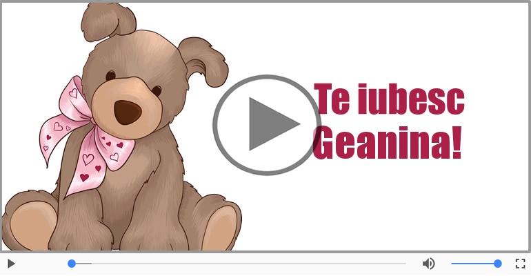 Felicitari muzicale de dragoste - I love you Geanina! - Felicitare muzicala