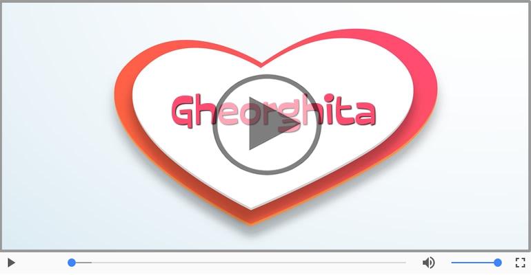 Felicitari muzicale de dragoste - Cu dragoste pentru Gheorghita