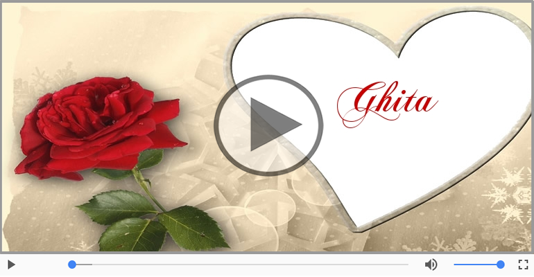 Felicitari muzicale de dragoste - Te iubesc, Ghita!