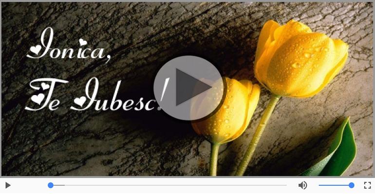 Felicitari muzicale de dragoste - Te iubesc, Ionica!