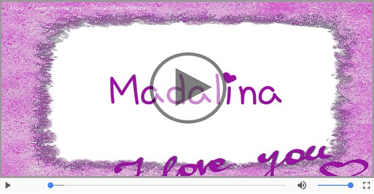Felicitari muzicale de dragoste - I love you Madalina! - Felicitare muzicala