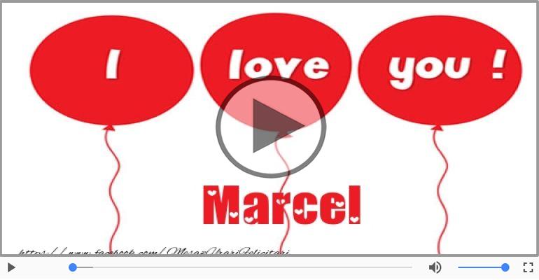 Felicitari muzicale de dragoste - I love you Marcel! - Felicitare muzicala