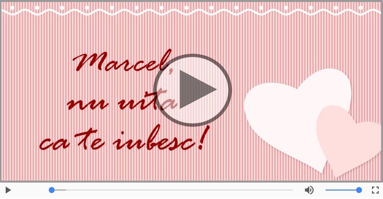 Felicitari muzicale de dragoste - Te iubesc, Marcel!