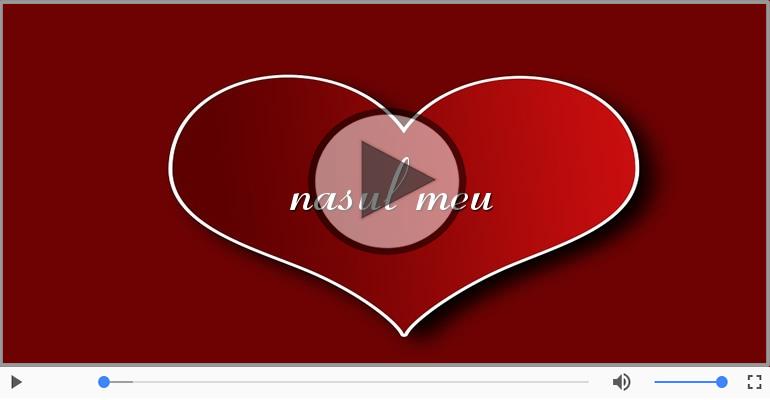 Felicitari muzicale de dragoste - Cu dragoste pentru Nas