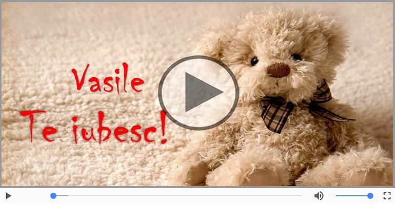 Felicitari muzicale de dragoste - I love you Vasile! - Felicitare muzicala