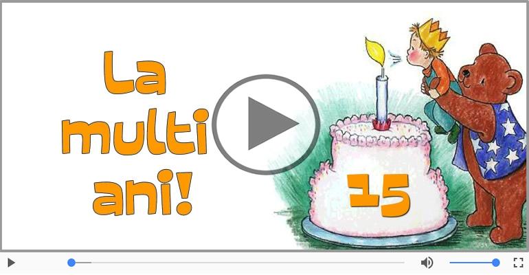 Felicitari muzicale Pentru 15 ani - Felicitare muzicala: La multi ani, 15 ani!