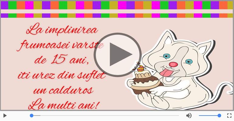 Felicitari muzicale Pentru 15 ani - Felicitare muzicala de la multi ani 15 ani!