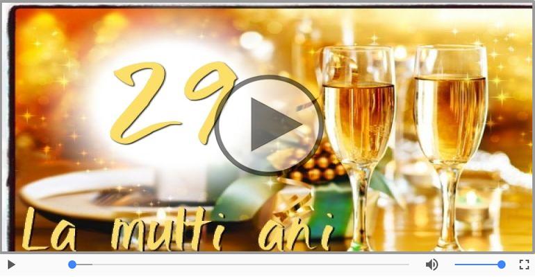 Felicitari muzicale Pentru 29 ani - Felicitare muzicala: La multi ani, 29 ani!
