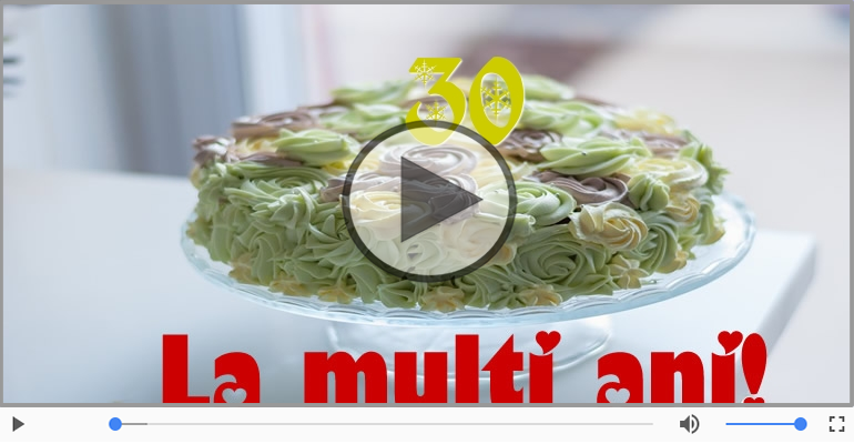Felicitari muzicale Pentru 30 ani - Felicitare muzicala: La multi ani, 30 de ani!