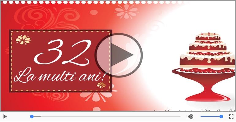 Felicitari muzicale Pentru 32 ani - Felicitare muzicala: La multi ani, 32 ani!