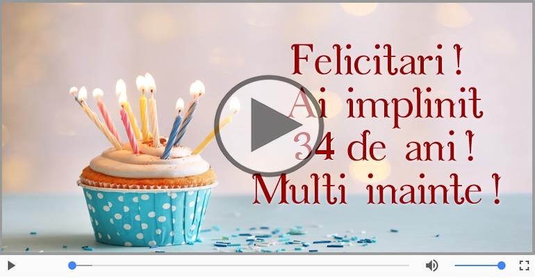 Felicitari muzicale Pentru 34 ani - Cine-i Nascut In Ianuarie...Decembrie, La multi ani, 34 ani!