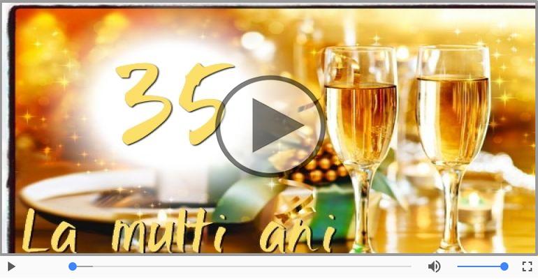 Felicitari muzicale Pentru 35 ani - Cine-i Nascut In Ianuarie...Decembrie, La multi ani, 35 ani!