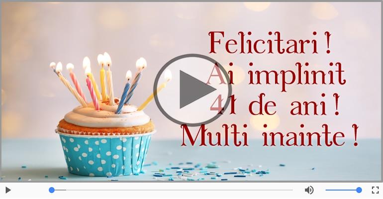 Felicitari muzicale Pentru 41 ani - Felicitare muzicala: La multi ani, 41 ani!