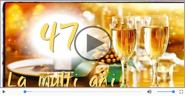 Felicitari muzicale Pentru 47 ani - Felicitare muzicala: La multi ani, 47 ani!