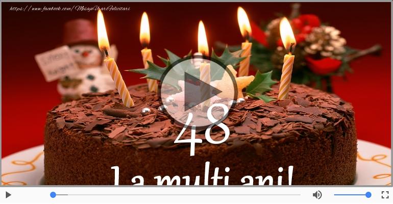 Felicitari muzicale Pentru 48 ani - Felicitare muzicala de la multi ani 48 ani!