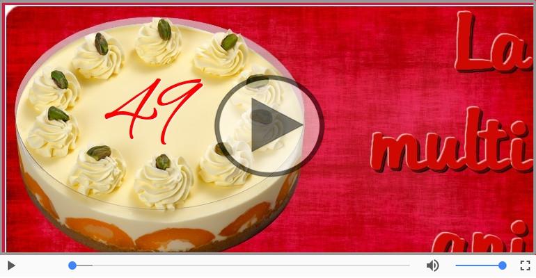 Felicitari muzicale Pentru 49 ani - Felicitare muzicala de la multi ani 49 ani!
