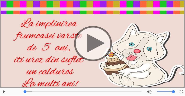 Felicitari muzicale Pentru 5 ani - Felicitare muzicala de la multi ani 5 ani!