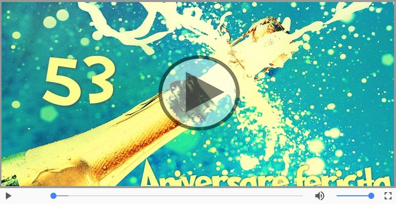 Felicitari muzicale Pentru 53 ani - Felicitare muzicala: La multi ani, 53 ani!