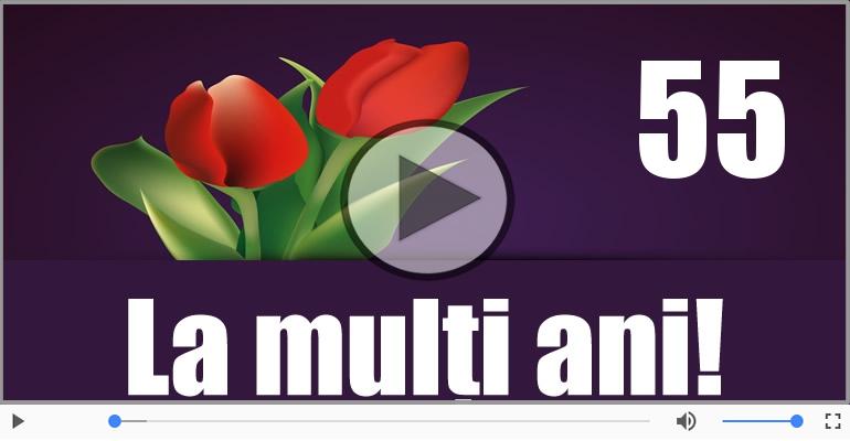 Felicitari muzicale Pentru 55 ani - Felicitare muzicala: La multi ani, 55 ani!