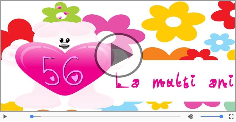 Felicitari muzicale Pentru 56 ani - Felicitare muzicala: La multi ani, 56 ani!