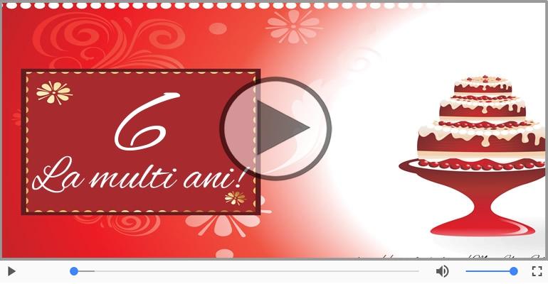 Felicitari muzicale Pentru 6 ani - Felicitare muzicala: La multi ani, 6 ani!