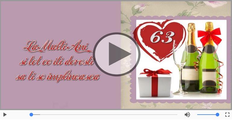 Felicitari muzicale Pentru 63 ani - Felicitare muzicala: La multi ani, 63 ani!