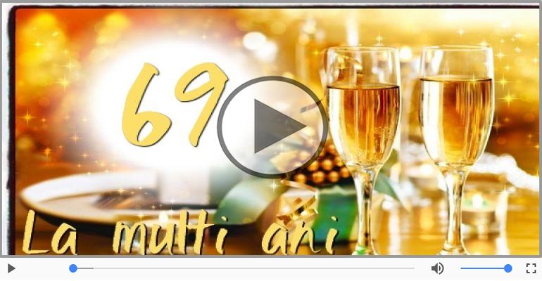 Felicitari muzicale Pentru 69 ani - Cine-i Nascut In Ianuarie...Decembrie, La multi ani, 69 ani!