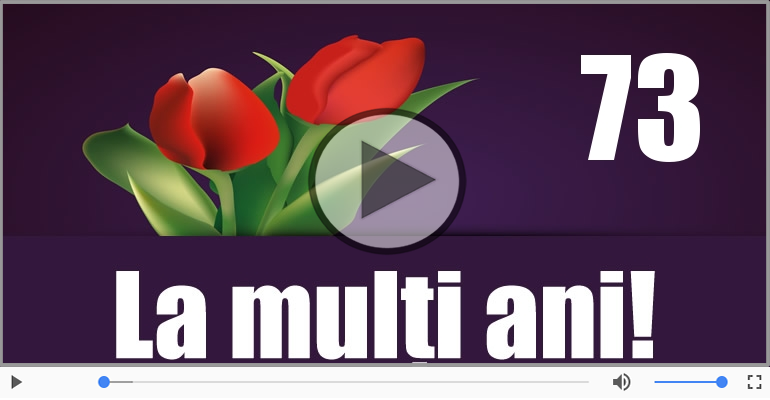 Felicitari muzicale Pentru 73 ani - Felicitare muzicala: La multi ani, 73 ani!