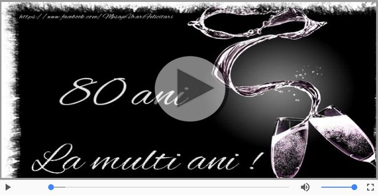 Felicitari muzicale Pentru 80 ani - Cine-i Nascut In Ianuarie...Decembrie, La multi ani, 80 ani!
