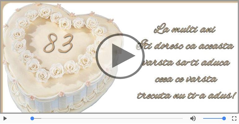 Felicitari muzicale Pentru 83 ani - Cine-i Nascut In Ianuarie...Decembrie, La multi ani, 83 ani!