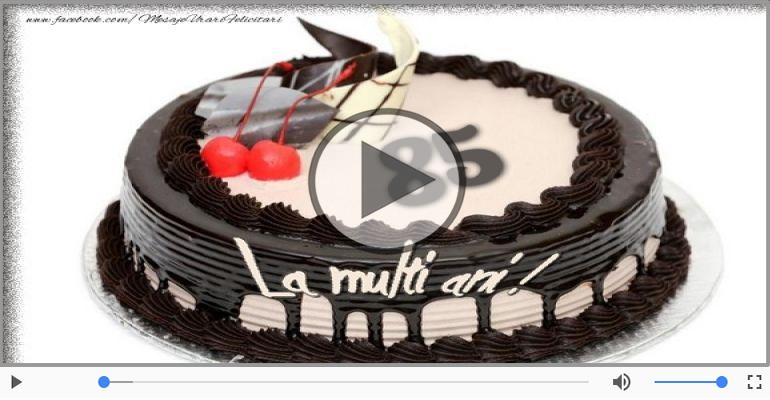 Felicitari muzicale Pentru 85 ani - Felicitare muzicala: La multi ani, 85 ani!