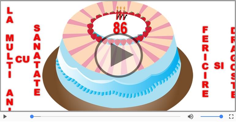Felicitari muzicale Pentru 86 ani - Cine-i Nascut In Ianuarie...Decembrie, La multi ani, 86 ani!