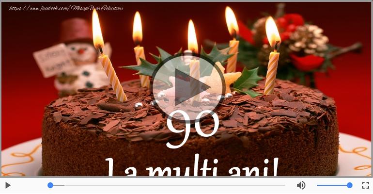 Felicitari muzicale Pentru 90 ani - 90 ani, La multi ani cu sanatate!