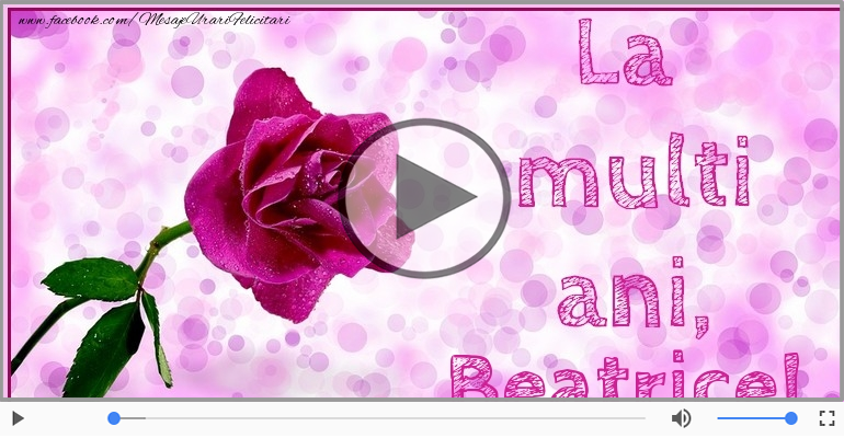 Felicitari muzicale de la multi ani - La multi ani, Beatrice!