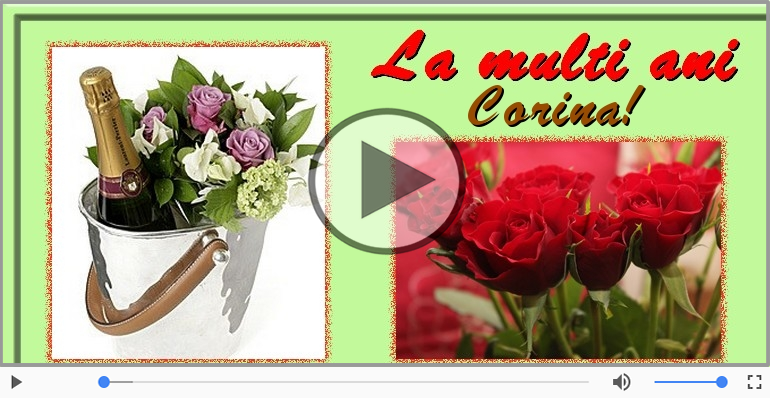 Felicitari muzicale de la multi ani - Corina, La Multi Ani!