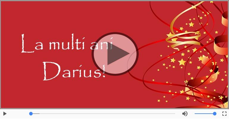 Felicitari muzicale de la multi ani - A mai trecut un an, La multi ani Darius!