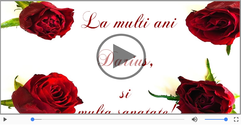 Felicitari muzicale de la multi ani - La multi ani cu sanatate, Darius!