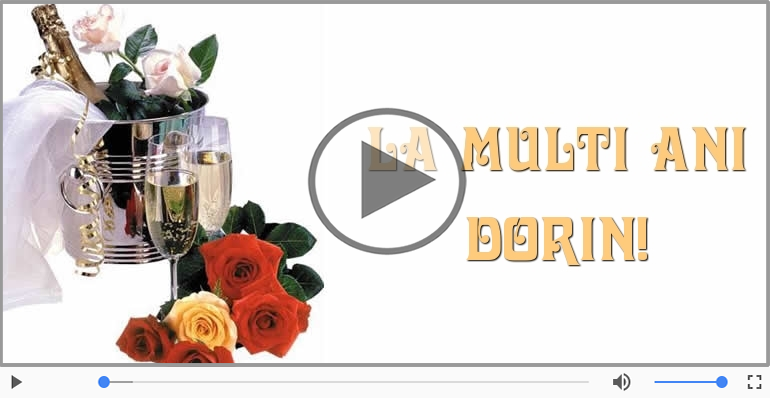 Felicitari muzicale de la multi ani - Dorin, La Multi Ani!
