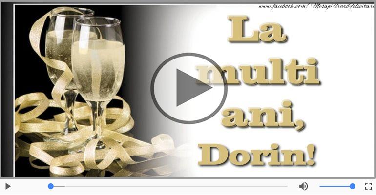 Felicitari muzicale de la multi ani - La multi ani cu sanatate, Dorin!