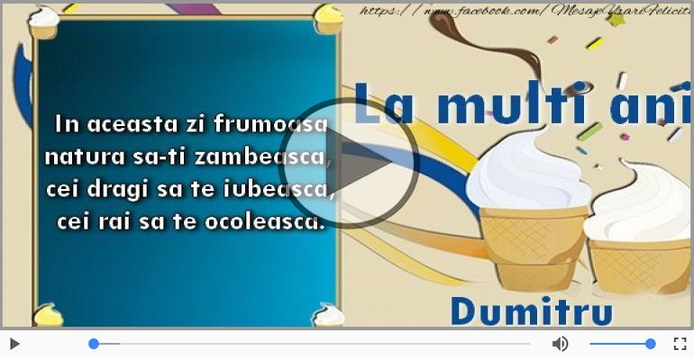 Felicitari muzicale de la multi ani - La multi ani, Dumitru!