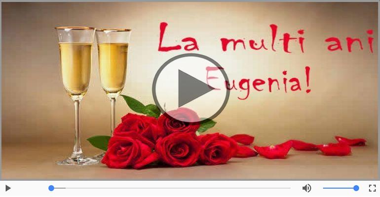 Felicitari muzicale de la multi ani - Eugenia, La Multi Ani!