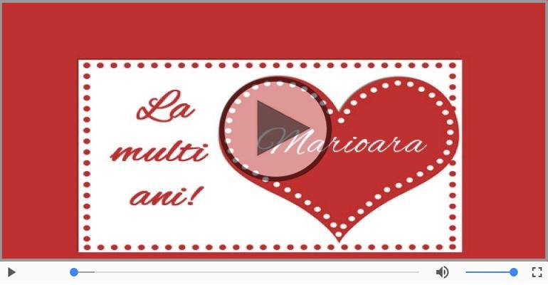 Felicitari muzicale de la multi ani - Marioara, La Multi Ani!
